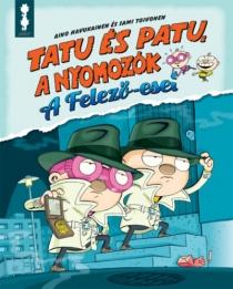 Tatu és Patu, a nyomozók - A Felező-eset